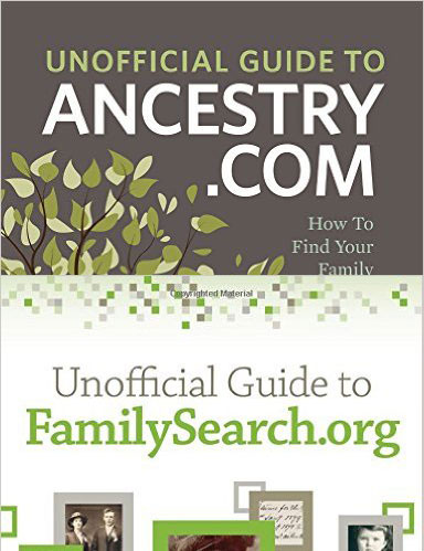 Unofficial Guide to Ancestry.com and FamilySearch