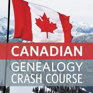 Canadian Genealogy Research - Ultimate Canadian Genealogy Collection