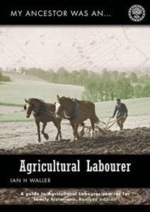 My Ancestor Was An Agricultural Labourer
