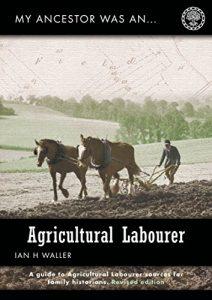My Ancestor Was An Agricultural Labourer