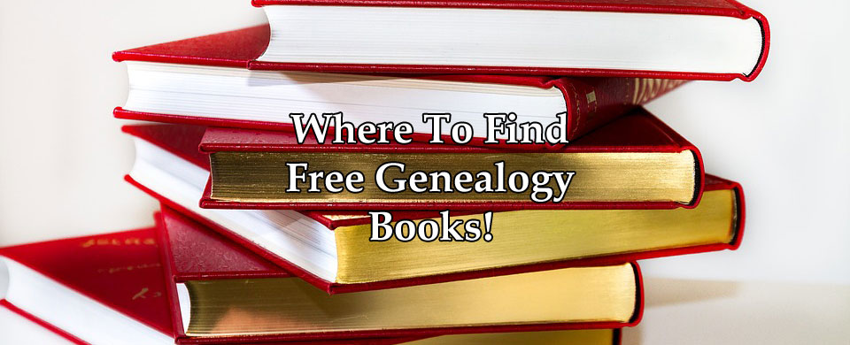 where to find free genealogy books the genealogy guide
