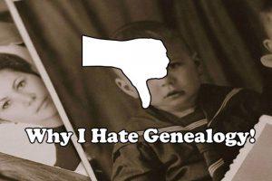 Why I Hate Genealogy