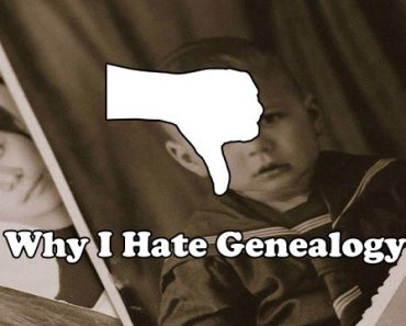 Why I Hate Genealogy