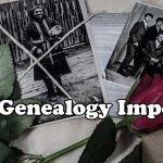 Why Is Genealogy Important?